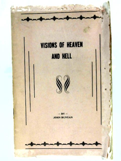 Visions of Heaven and Hell by john Bunyan