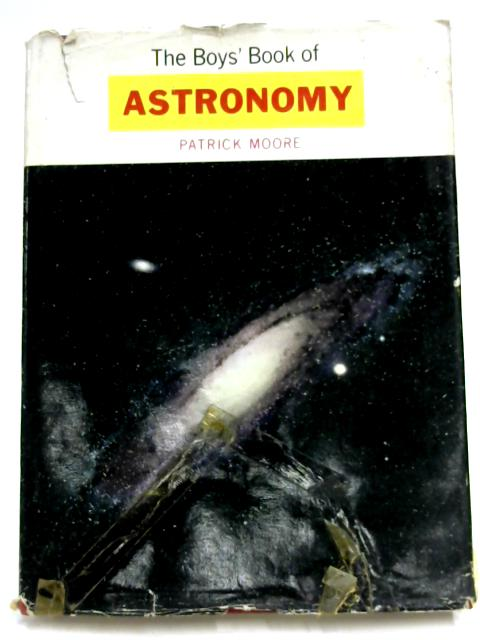 The Boys' Book of Astronomy by Patrick Moore