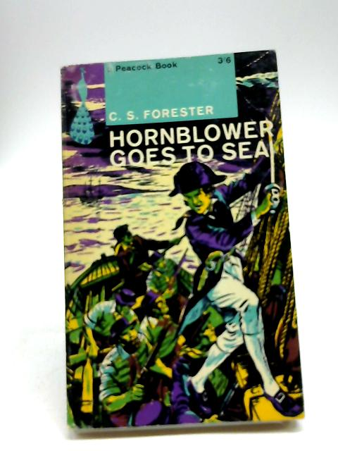 Hornblower goes to Sea. Selected by G. P. Griggs. Illustrations by Geoffrey Whittam (Peacock Books. no. PK16.) by Cecil Scott Forester