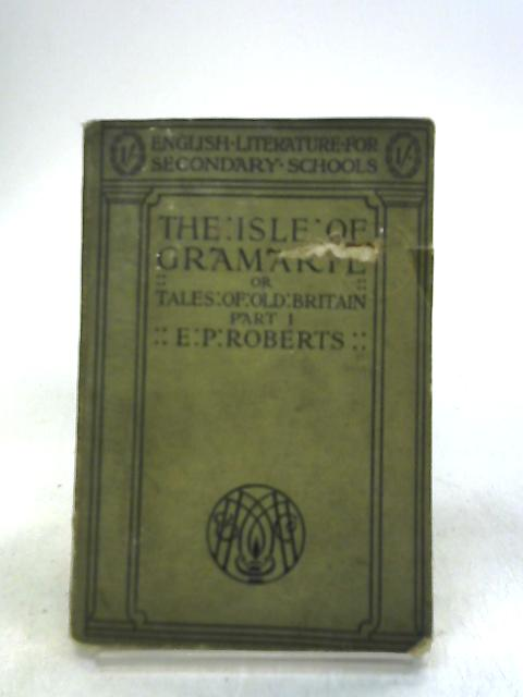 The Isle of Gramarye by E. P. Roberts