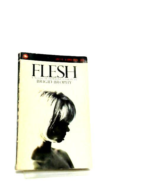 Flesh, A Novel of Indolent Passion by Brigid Brophy