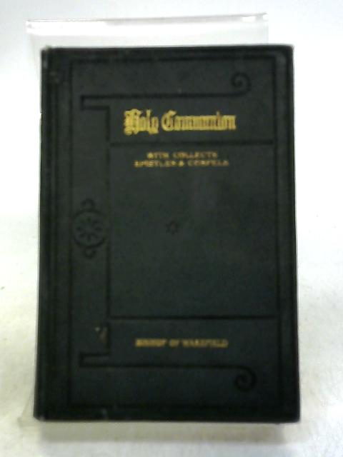 Holy Communion With Collects, Epistles and Gospels by Wakefield