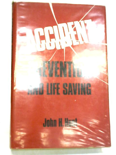 Accident Prevention and Life Saving by John Hunt