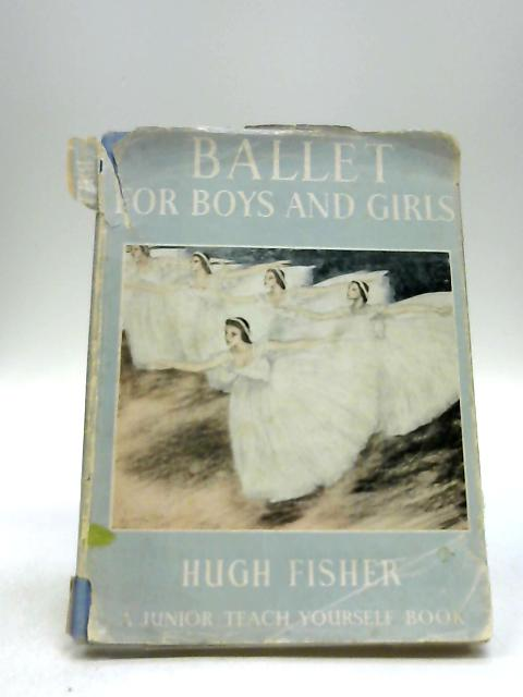Ballet For Boys And Girls by Hugh Fisher