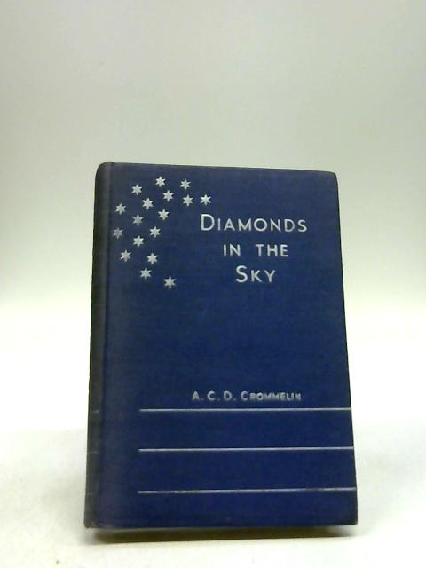 Diamonds In The Sky by Dr. A. C. D. Crommelin