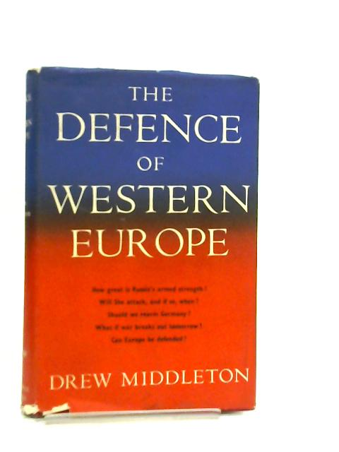 The Defence of Western Europe by Drew Middleton