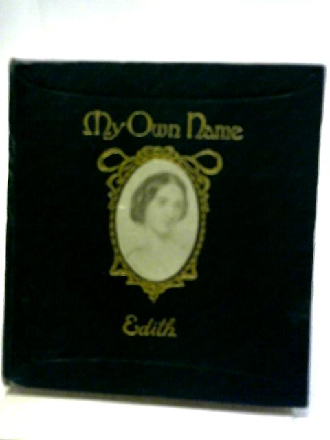 My Own Name in History Poetry & Romance Edith By Edith