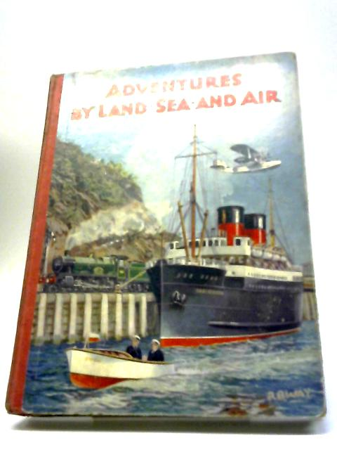 Adventures by Land, Sea and Air by Major Gorman et al