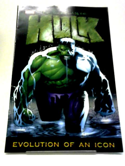 Incredible Hulk, The (Marvel): Evolution of an Icon by Anon
