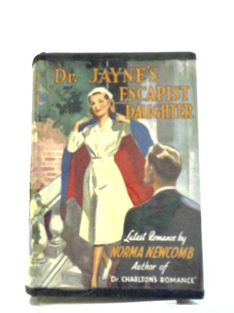 Dr Jayne's Escapist Daughter by Norma Newcomb