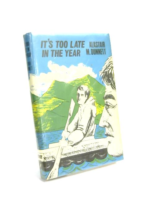 It's Too Late in the Year by A M Dunnett
