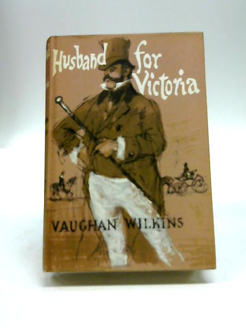 Husband for Victoria by Wilkins, Vaughan