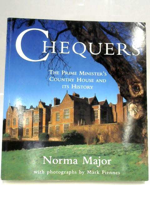 Chequers: The Prime Minister's Country House and Its History by Norma Major