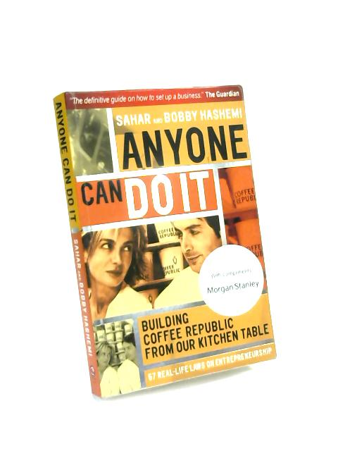 Anyone Can Do It: Building Coffee Republic from Our Kitchen Table by Sahar Hashemi