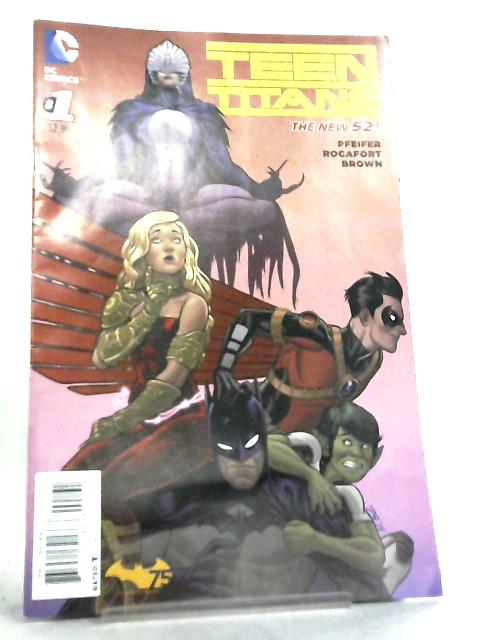 Teen Titans No 1 September 2014 by Will Pfeifer et al
