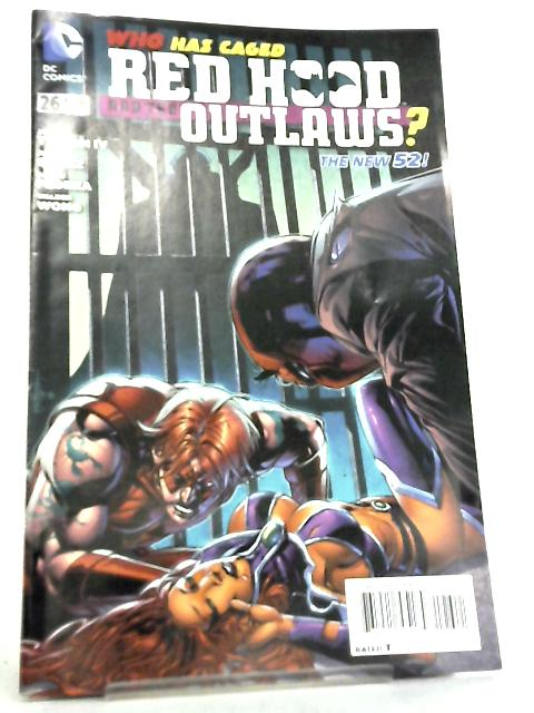 Red Hood & The Outlaws Vol 1 No 26 February 2014 by J. Tynion IV et al