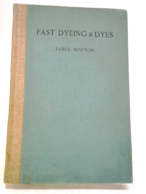 History of the Development of Fast Dyeing & Dyes by Morton