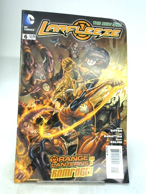 Larfleeze #6 Orange Lanterns On A Rampage by Unknown