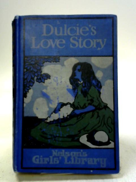 Dulcie's Love Story by E. Everett-Green by E. Everett-Green