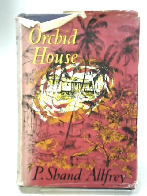 The Orchid House by P. Shand Allfrey