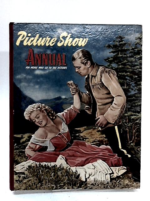 Picture Show Annual 1955 by No Author