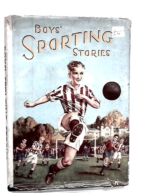 Boys' Sporting Stories by Groom, Arthur & Garrett, Edgar & et al,