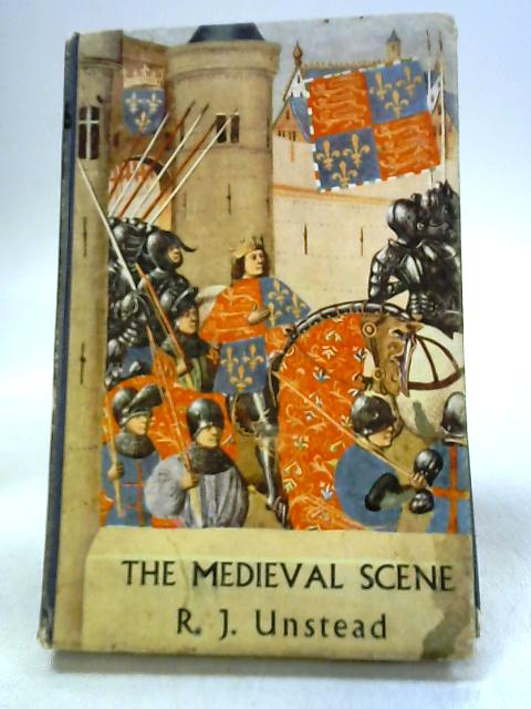 The Medieval Scene by Unstead