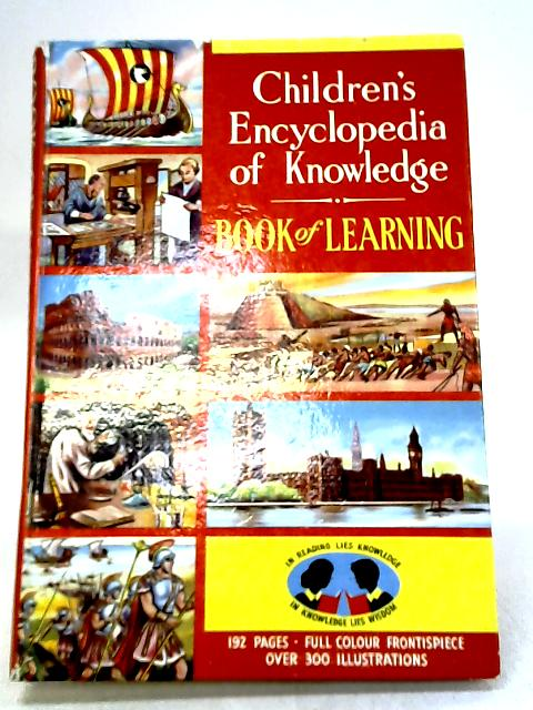 Children's Encyclopedia Of Knowledge : Book Of Learning : by No Author