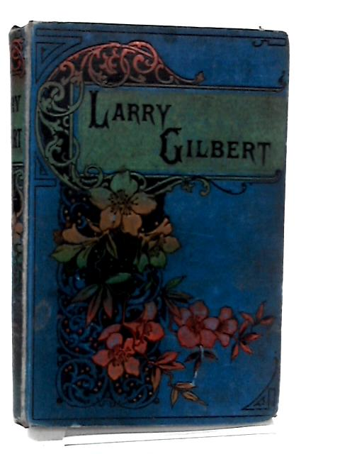 Larry Gilbert by S. k. reeves