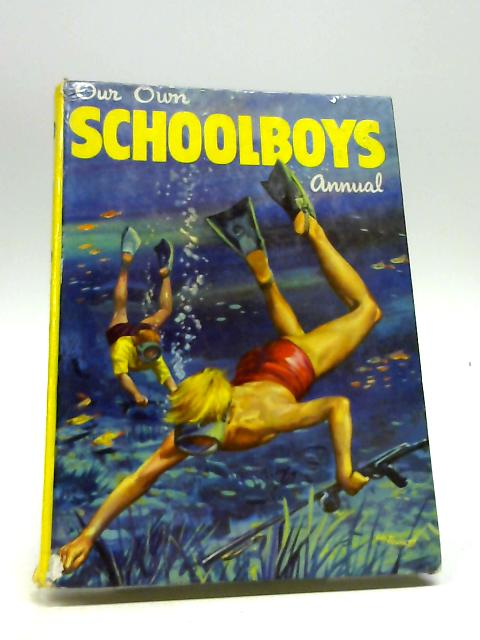 Our Own Schoolboys Annual by Unknown