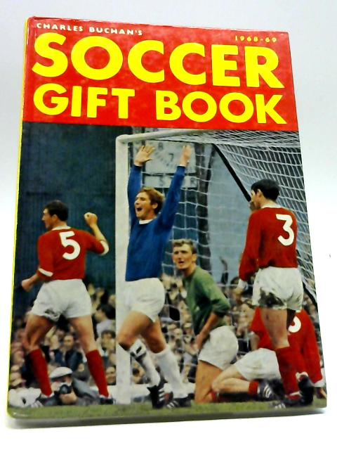 Soccer Gift Book 1968 - 69 By Unknown