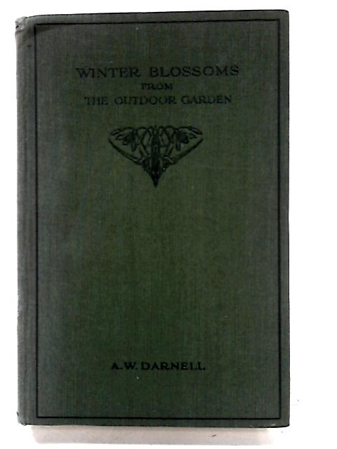 Winter Blossoms From the Outdoor Garden by Darnell, A.W.