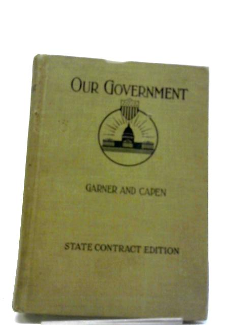 Our Government by James Wilford Garner & Louise Irving Capen