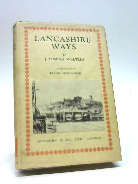 Lancashire Ways by Cuming Walters J