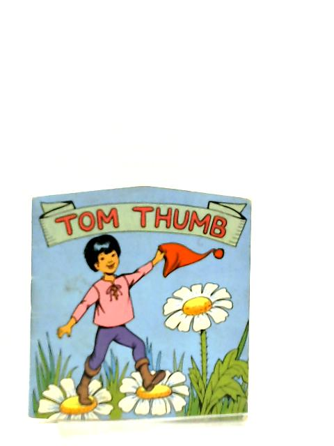 Tom Thumb, A Jolly Miller Production by Anon