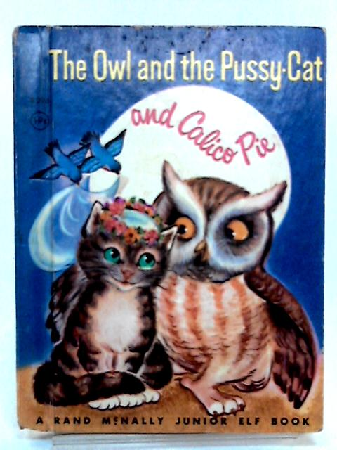 The Owl and the Pussy Cat and Calico Pie by Edward Lear