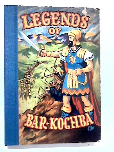 Legends of Bar-Kochba by Anon