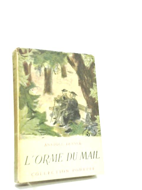 L'Orme Du Mail by Anatole France