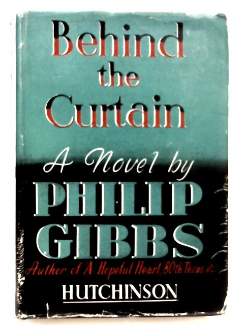 Behind the Curtain by Philip Gibbs