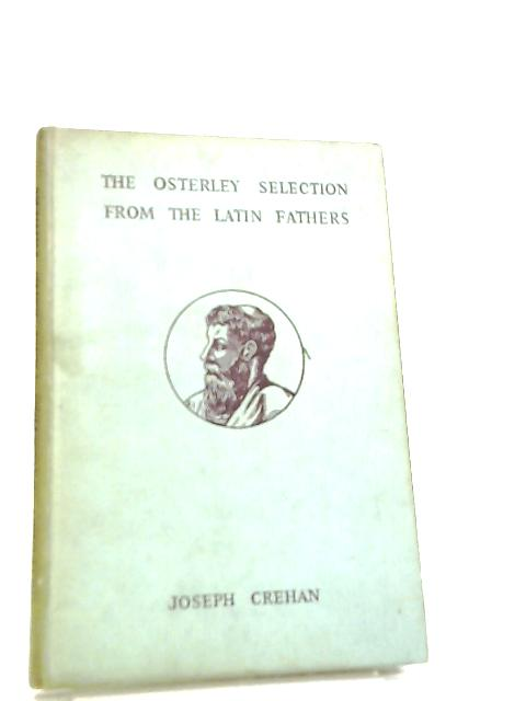 The Osterley Selection from the Latin Feathers by Joseph Crehan