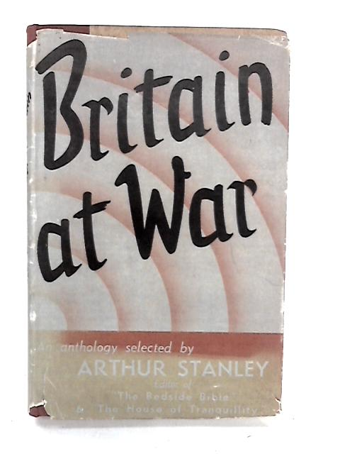 Britain at War by Stanley, Arthur