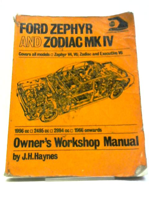 Ford Zephyr And Zodiac MK IV Owners Workshop Manual by J. Haynes