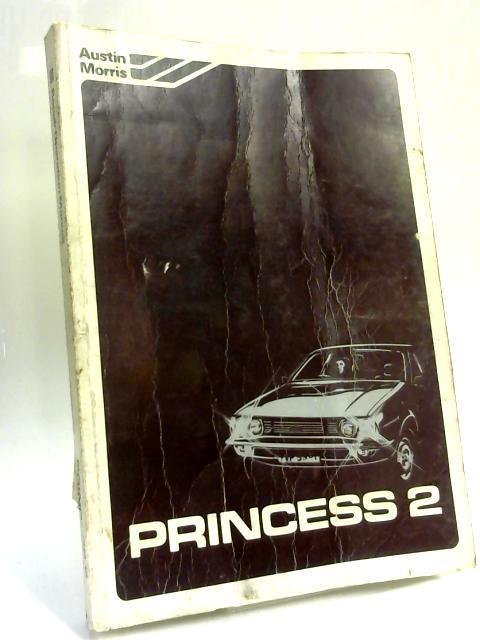 Princess 2, 1700, 2000 and 2200: Repair Operation manual. by Austin Morris