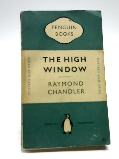 The High Window by Chandler, Raymond