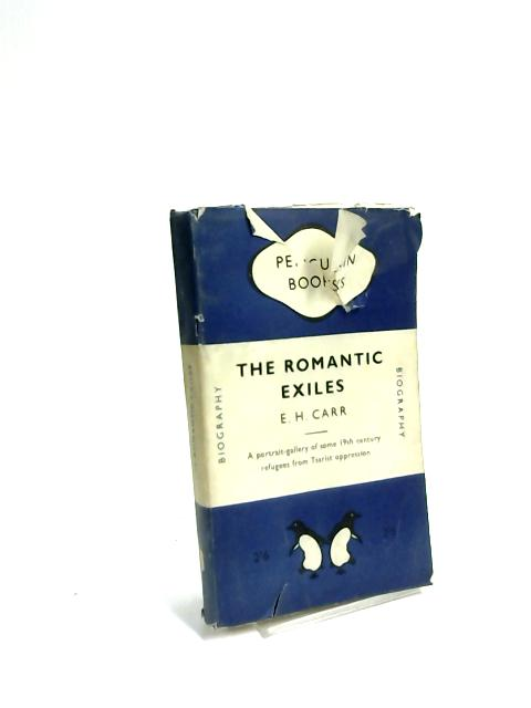 The Romantic Exiles by E. H. Carr