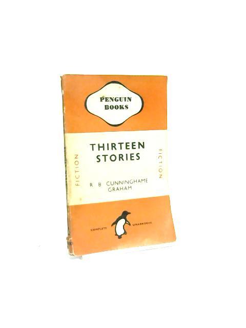 Thirteen Stories by R B Cunninghame Graham