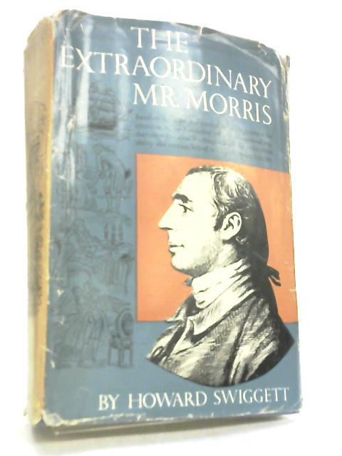 The Extraordinary Mr. Morris by Howard Swiggett