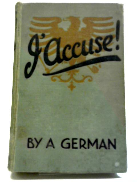 J'Accuse! by A German