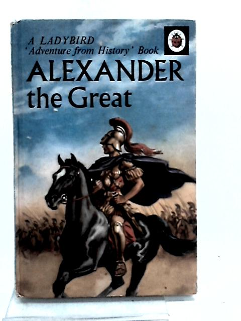 Alexander the Great by Peach, Lawrence du Garde