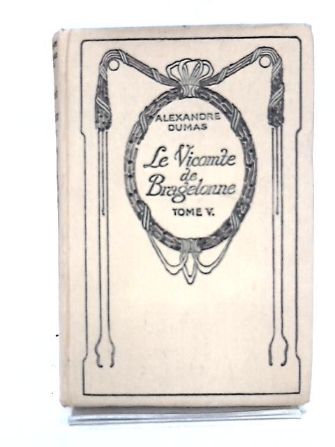 Le Vicomte de Bragelonne (Tome V) by Alexandre Dumas